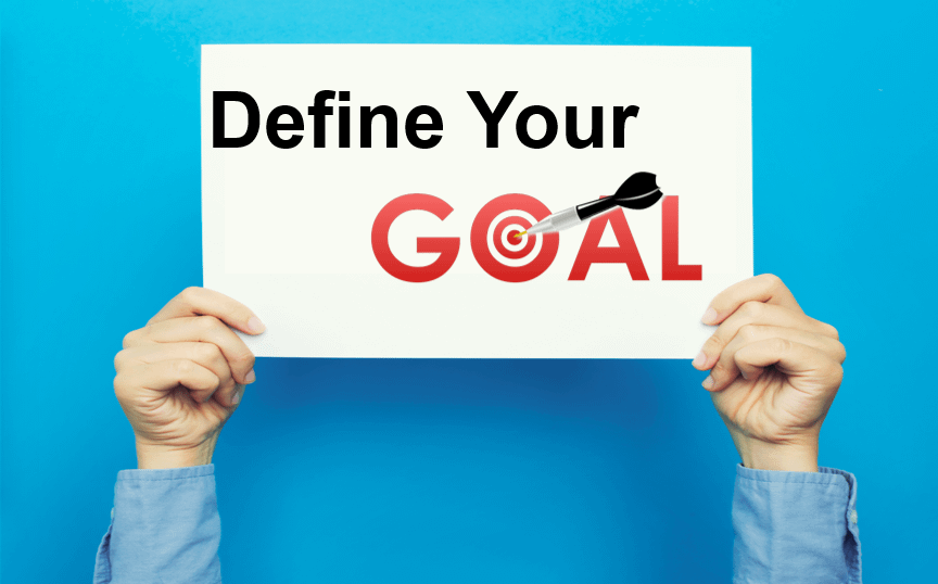Defining your goals clearly