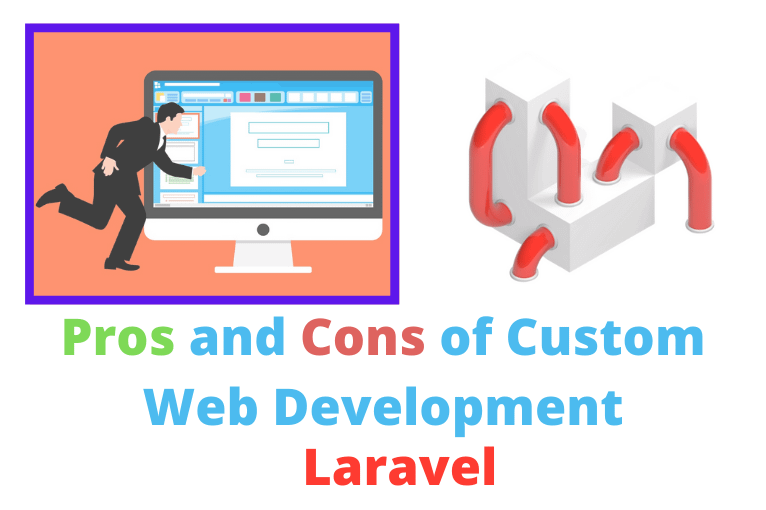 Pros and Cons of Custom Web Development Laravel vs WordPress