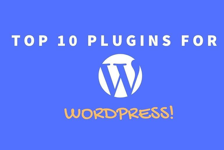 Top 10 plugins for wordpress