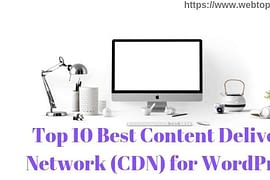 Top 10 Best Content Delivery Network (CDN) for WordPress