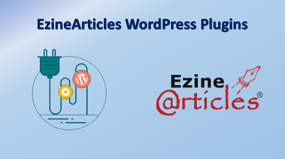 EzineArticles WordPress Plugins WordPress Plugins for Newbie