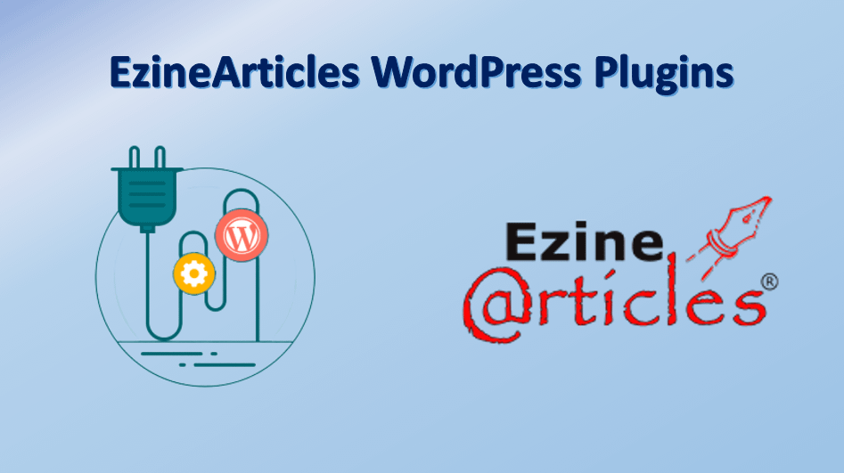 EzineArticles WordPress Plugins WordPress Plugins for Newbie