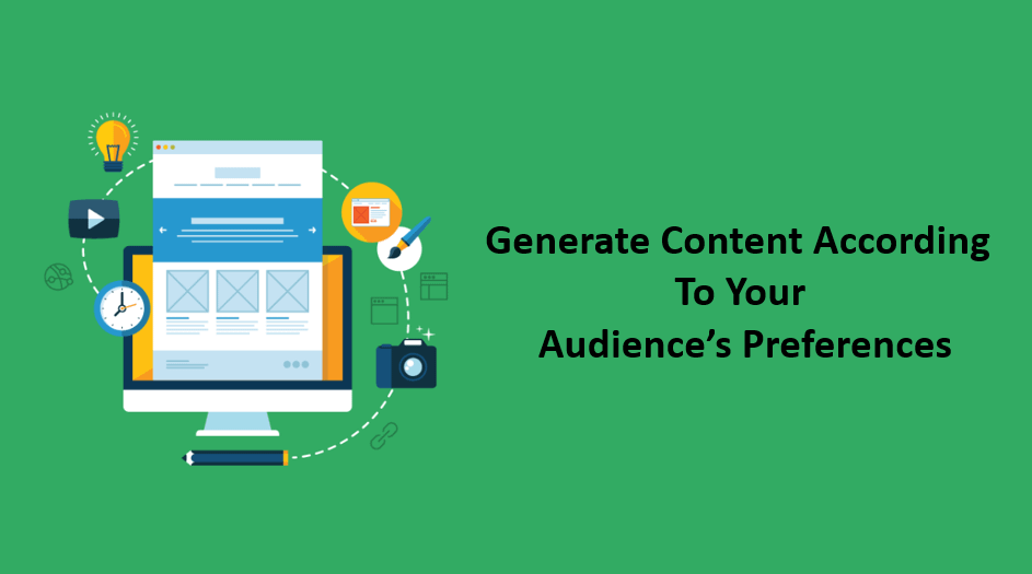 Generate Content According To Your Audience's Preferences