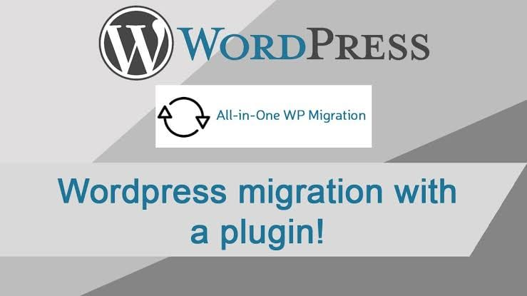 All in One WordPress Migration Plugin You Must Know