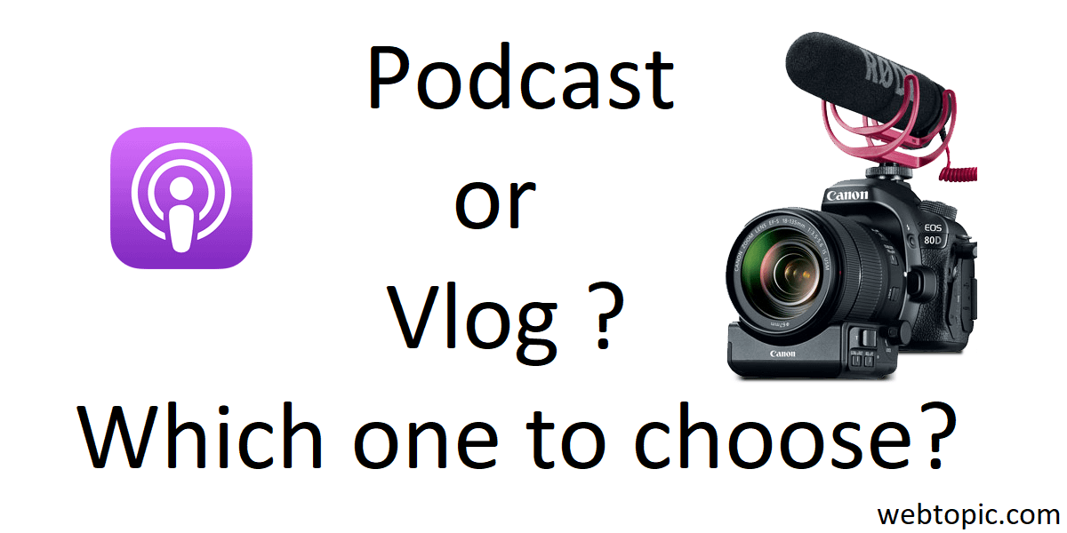 Podcast or Vlog – Which one to choose?