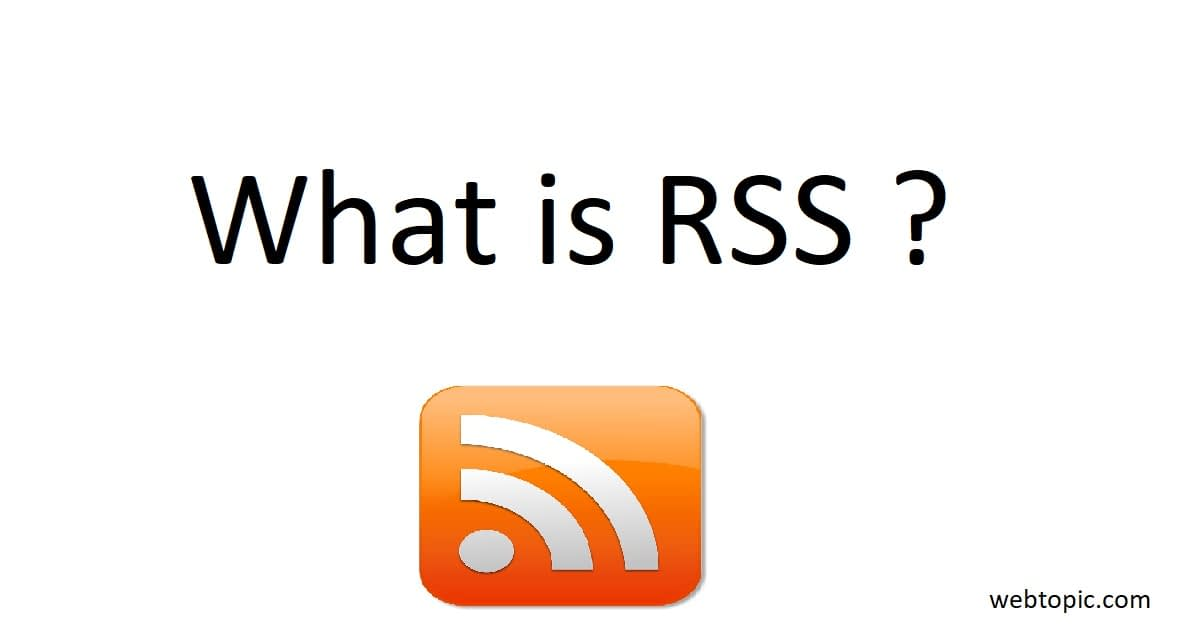 What is RSS? How to make use of it?