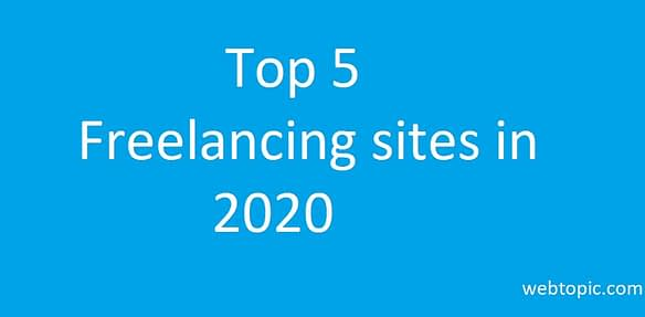 top 5 freelancing sites in 2020- webtopic